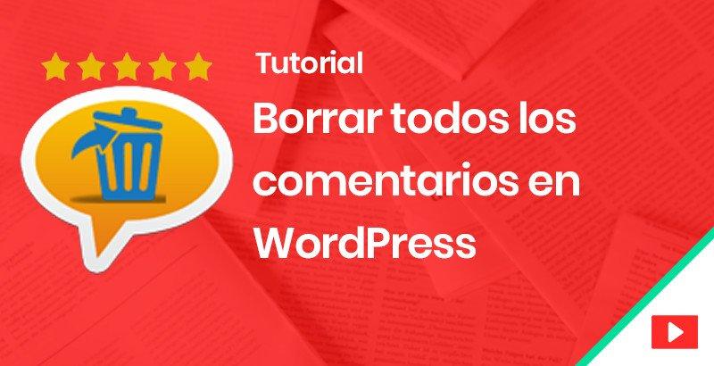 Borrar comentarios en WordPress
