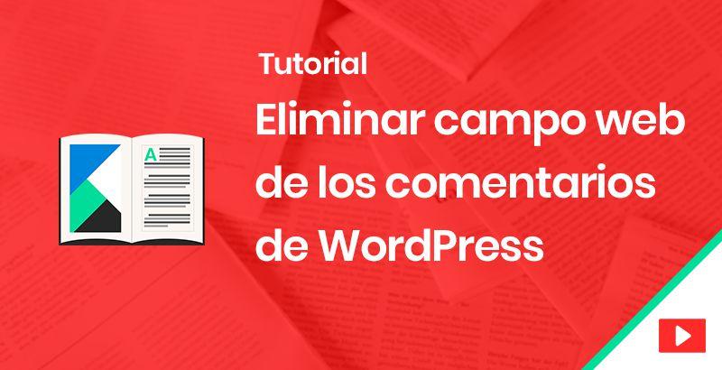 Eliminar campo web de los comentarios de WordPress