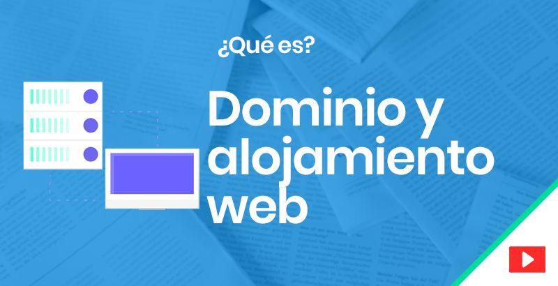 Dominio y alojamiento web