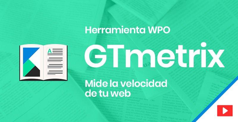 GTmetrix herramienta para medir la velocidad de tu web
