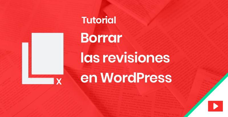 Cómo borrar las revisiones en WordPress