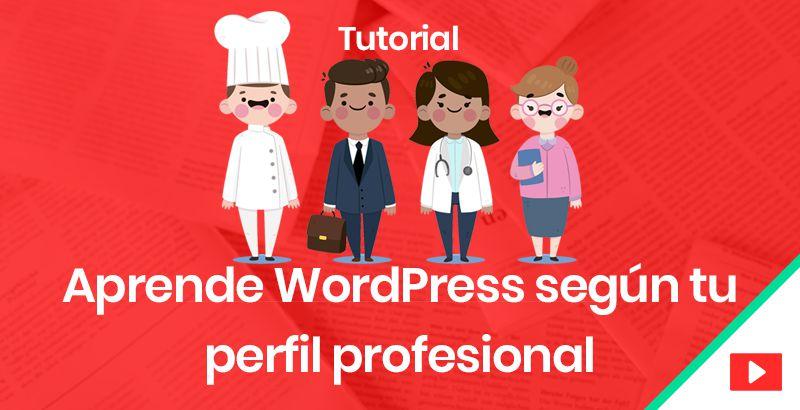 Aprende WordPress según tu perfil profesional