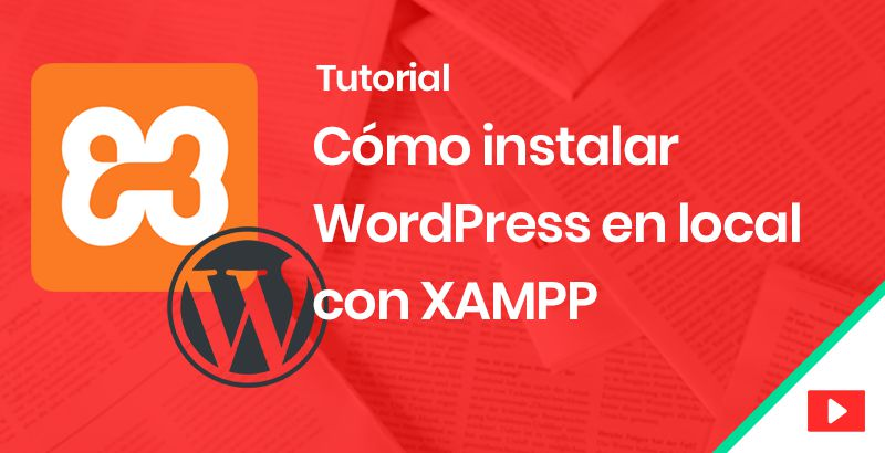 Cómo instalar WordPress en local con XAMPP