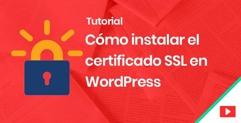 Como instalar el certificado SSL en WordPress