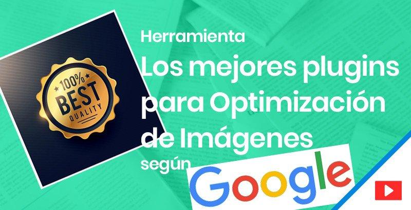 Los mejores plugins de Optimización de imágenes en WordPress según Google