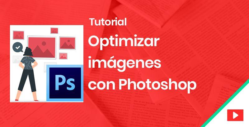 Optimizar imágenes con Photoshop