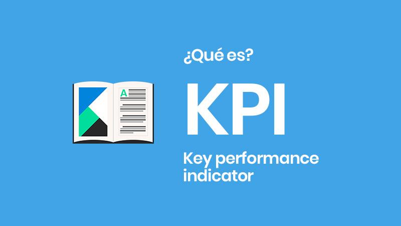 ¿Qué es KPI? Y por qué debes usarlos en tus proyectos