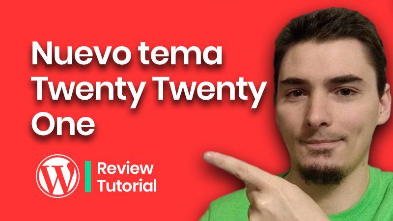 Twenty Twenty One el nuevo tema de WordPress